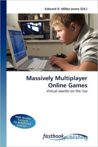 Massively Multiplayer Online Games - Edward R. Miller-Jones