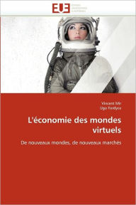 L' Conomie Des Mondes Virtuels - Collectif