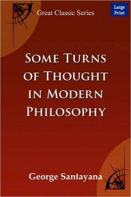 Some Turns Of Thought In Modern Philosophy (Large Print) - George Santayana