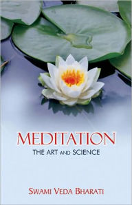 Meditation: The Art and Science - Swami Veda Bharati