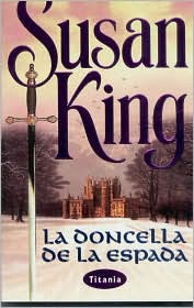La Doncella de Espada (The Sword Maiden) - Susan King