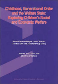Childhood, Generational Order and the Welfare State: Exploring Children's Social and Economic Welfare - Leena Alanen