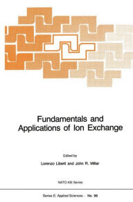 Fundamentals and Applications of Ion Exchange - L. Liberti