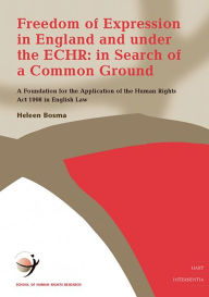 Freedom of Expression in England and under the EHCR: In Search of a Common Ground - H. Bosma