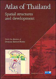 Atlas of Thailand: Spatial Structures and Development - Doryane Kermel-Torres