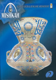 Mishkah: Egyptian Journal of Islamic Archaeology, Volume 2 - Supreme Council of Antiquities Staff