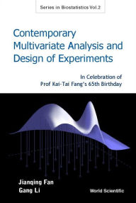 Contemporary Multivariate Analysis and Design of Experiments: In Celebration of Prof Kai-Tai Fang's 65Th Birthday - Jianqing Fan