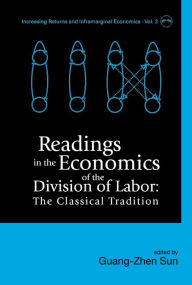 Readings in the Economics of the Division of Labor: The Classical Tradition - Guang-Zhen Sun