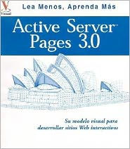Active Server Pages 3.0: Su Plano Visual Para Desarrollar Itios Web Interactivos - Paul Whitehead