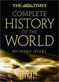 Complete History of the World. Edited by Geoffrey Barraclough - Richard J. Overy