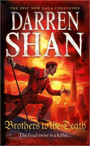 The Saga of Larten Crepsley: Brothers to the Death (Cirque du Freak Series) - Darren Shan