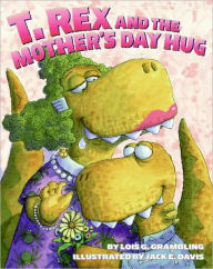 T. Rex and the Mother's Day Hug - Lois G. Grambling