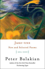 June-tree: New and Selected Poems, 1974-2000 - Peter Balakian