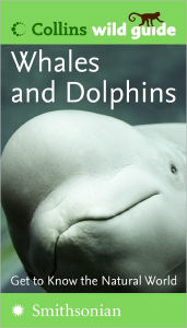 Whales and Dolphins (Collins Wild Guide) - Mark Carwardine