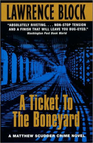 A Ticket to the Boneyard (Matthew Scudder Series #8) - Lawrence Block