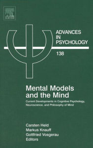 Mental Models and the Mind: Current developments in Cognitive Psychology, Neuroscience and Philosophy of Mind - Carsten Held