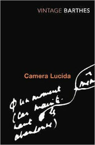 Camera Lucida: Reflections on Photography - Roland Barthes