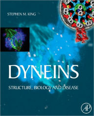 Dyneins: Structure, Biology and Disease - Stephen M. King