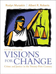 Visions for Change: Crime and Justice in the Twenty-First Century - Roslyn Muraskin