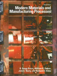 Modern Materials and Manufacturing Processes - R. Gregg Bruce