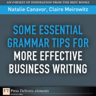 Some Essential Grammar Tips for More Effective Business Writing - Natalie Canavor