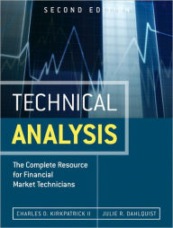 Technical Analysis: The Complete Resource for Financial Market Technicians - Charles D. Kirkpatrick II