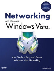 Networking with Microsoft Windows Vista: Your Guide to Easy and Secure Windows Vista Networking (Adobe Reader) - Paul McFedries