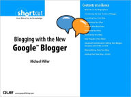 Blogging with the New Google Blogger (Digital Short Cut) - Michael Miller