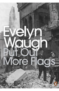 Modern Classics Put Out More Flags - Evelyn Waugh