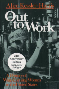 Out to Work: A History of Wage-Earning Women in the United States - Alice Kessler-Harris