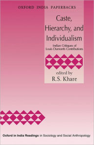 Caste, Hierarchy, and Individualism: Indian Critiques of Louis Dumont's Contributions - R. S. Khare