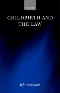 Childbirth and the Law - John Seymour