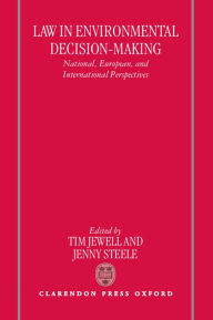 Law in Environmental Decision-Making: National, European, and International Perspectives - Tim Jewell