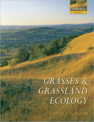 Grasses and Grassland Ecology - David J. Gibson