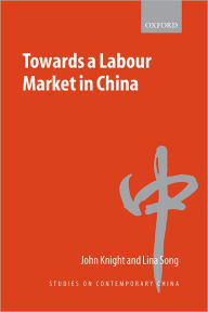 Towards a Labour Market in China - John Knight