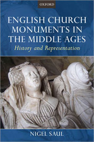 English Church Monuments in the Middle Ages: History and Representation - Nigel Saul