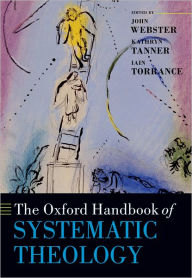The Oxford Handbook of Systematic Theology - John Webster
