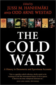 The Cold War: A History in Documents and Eyewitness Accounts - Jussi M. Hanhim???ki