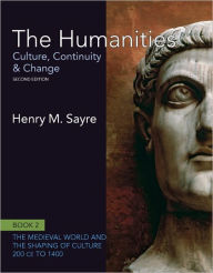 The Humanities: Culture, Continuity and Change - Henry M. Sayre