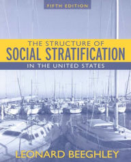 The Structure of Social Stratification in the United States - Leonard Beeghley