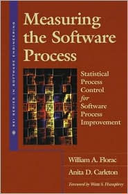 Measuring the Software Process: Statistical Process Control for Software Process Improvement - William A. Florac