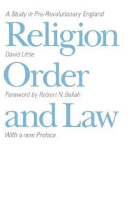 Religion, Order and Law: A Study in Pre-Revolutionary England - David Little