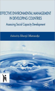 Effective Environmental Management in Developing Countries: Assessing Social Capacity Development - S. Matsuoka