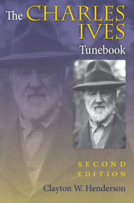 Charles Ives Tunebook - Clayton W. Henderson
