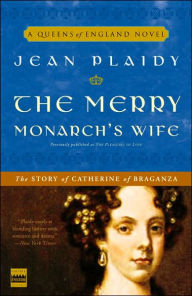 The Merry Monarch's Wife: The Story of Catherine of Braganza - Jean Plaidy