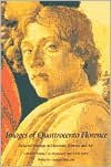 Images of Quattrocento Florence: Selected Writings in Literature, History, and Art - Stefano Ugo Baldassarri