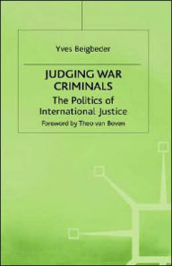 Judging War Criminals: The Politics of International Justice - Y. Beigbeder