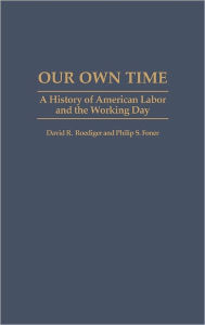 Our Own Time - David Roediger