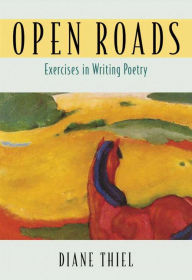 Open Roads: Exercises in Writing Poetry - Diane Thiel