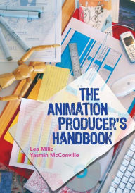 The Animation Producer's Handbook - Lea Milic